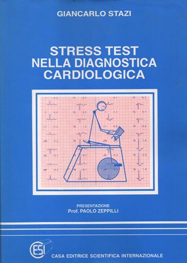 Cardiologo Dott Giancarlo Stazi - Libro stress test diagnostica cardiologica